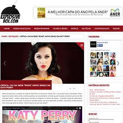 "Crítica: Cai na rede ""Roar"", novo single da Katy Perry"