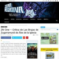 ZN Cine - Crítica de Las Brujas de Zugarramurdi de Álex de la Iglesia - Zona Negativa