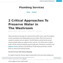 2 Critical Approaches To Preserve Water in The Washroom – Plumbing Services
