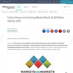 Critical Power and Cooling Market Worth 25.80 Billion USD by 2021