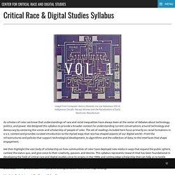 Critical Race & Digital Studies Syllabus – Center for Critical Race and Digital Studies