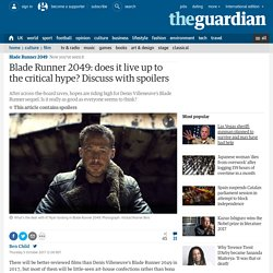 Blade Runner 2049: does it live up to the critical hype? Discuss with spoilers