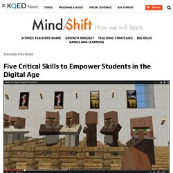 Five Critical Skills to Empower Students in the Digital Age