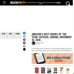 Amazon's Best Books of the Year: Critical Linking, November 16, 2016