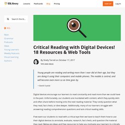 Critical Reading with Digital Devices! 18 Resources & Web Tools