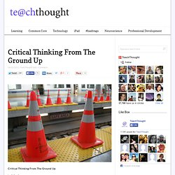 Critical Thinking From The Ground Up