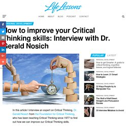 How to improve your Critical Thinking skills: Interview with Dr. Gerald Nosich – Life Lessons