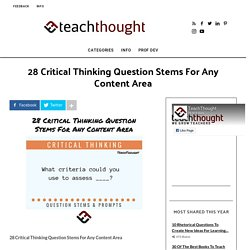 28 Critical Thinking Question Stems For Any Content Area -