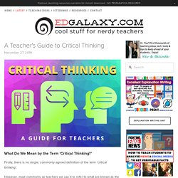 A Teacher's Guide to Critical Thinking — Edgalaxy - Teaching ideas and Resources