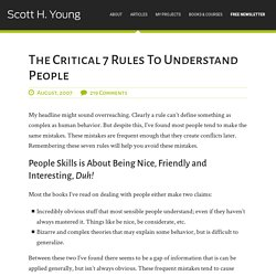 The Critical 7 Rules To Understand People & Scott H Young