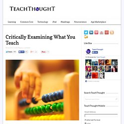 Critically Examining What You Teach