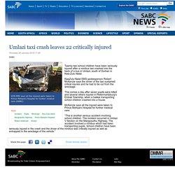 Umlazi taxi crash leaves 22 critically injured:Thursday 29 January 2015