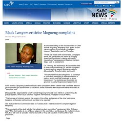 Black Lawyers criticise Mogoeng complaint:Thursday 8 August 2013