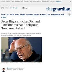 Peter Higgs criticises Richard Dawkins over anti-religious 'fundamentalism'