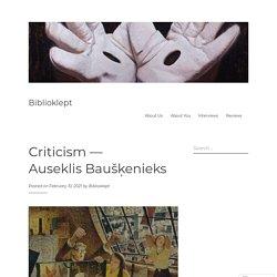 Criticism — Auseklis Baušķenieks
