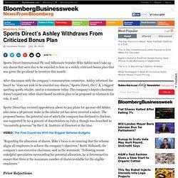 Sports Direct's Ashley Withdraws From Criticized Bonus Plan