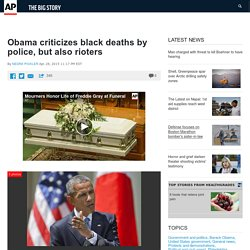 Obama criticizes black deaths by police, but also rioters