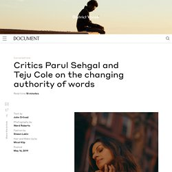 Critics Parul Sehgal and Teju Cole on the changing authority of words