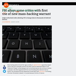 FBI allays some critics with first use of new mass-hacking warrant