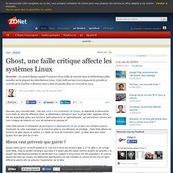 Ghost, une faille critique affecte les systèmes Linux