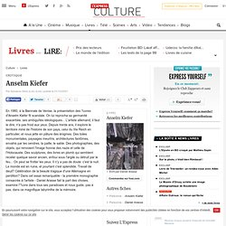 Critique : Anselm Kiefer - Lire