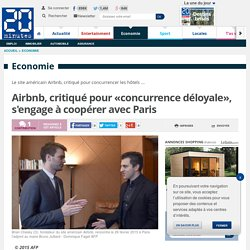 Airbnb, critiqué pour «concurrence déloyale», s'engage à coopérer avec Paris