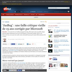 'JasBug' : une faille critique vieille de 15 ans corrigée par Microsoft