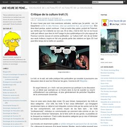 Critique de la culture troll (1)
