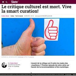 Le critique culturel est mort. Vive la smart curation!