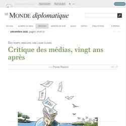 Critique des médias, vingt ans après, par Pierre Rimbert (Le Monde diplomatique, décembre 2016)