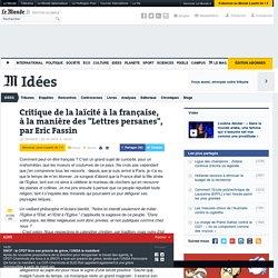 """Critique de la laïcité à la française, à la manière des """"Lettres persanes"""", par Eric Fassin"""