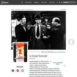 Critique : Le Grand Sommeil, un film de Howard Hawks