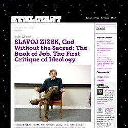 SLAVOJ ZIZEK, God Without the Sacred: The Book of Job, The First Critique of Ideology