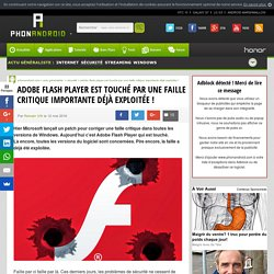 Adobe Flash Player est touché par une faille critique importante déjà exploitée !
