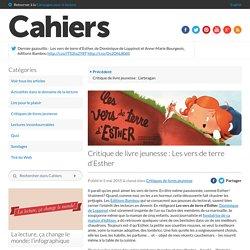 Critique de livre jeunesse : Les vers de terre d'Esther - Campagne pour la lecture Campagne pour la lecture