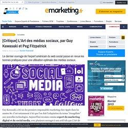 [Critique] L'Art des médias sociaux, par Guy Kawasaki et Peg Fitzpatrick