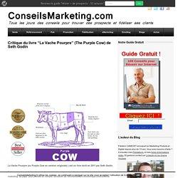 """Critique du livre """"La Vache Pourpre"""" (The Purple Cow) de Seth Godin"""