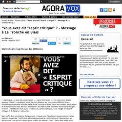 """""""Vous avez dit """"esprit critique""""? - Message à La Tronche en Biais - Agoravox TV"""