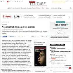 Neanderthal: humain trop humain