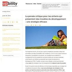 La pensée critique pour les enfants qui présentent des troubles du dév - Upbility.fr