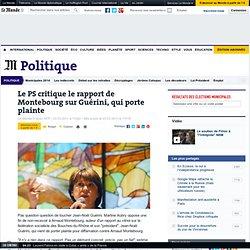 Le PS critique le rapport de Montebourg sur Guérini, qui porte plainte