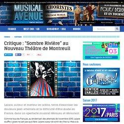 """Critique : """"Sombre Rivière"""" au Nouveau Théâtre de Montreuil"""