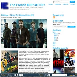 Critique : Need for Speed (par JB) - The French REPORTER