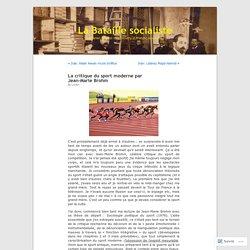 La critique du sport moderne par Jean-Marie Brohm