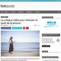 La critique vidéo pour stimuler le goût de la lecture - École branchée