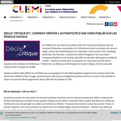 Déclic' Critique n°1 : Comment vérifier l'authenticité d'une vidéo publiée sur les réseaux sociaux- CLEMI
