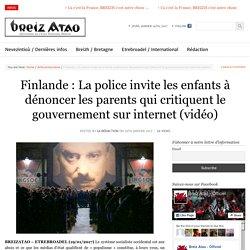 Finlande : La police invite les enfants à dénoncer les parents qui critiquent le gouvernement sur internet (vidéo)