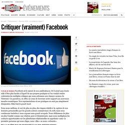 Critiquer (vraiment) Facebook