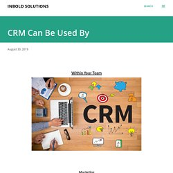CRM Can Be Used By