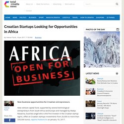 Croatian Startups Looking for Opportunities in Africa